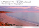The cover of the great 'Kimberley at the Crossroads' book edited by former federal court Judge Murray Wilcox QC
